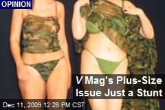 V Mag's Plus-Size Issue Just a Stunt