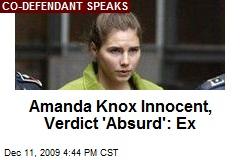 Amanda Knox Innocent, Verdict 'Absurd': Ex