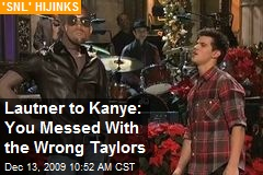 Lautner to Kanye: You Messed With the Wrong Taylors