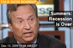 Summers: Recession Is Over