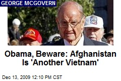 Obama, Beware: Afghanistan Is 'Another Vietnam'