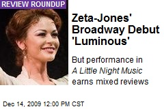 Zeta-Jones' Broadway Debut 'Luminous'