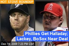 Phillies Get Halladay; Lackey, BoSox Near Deal