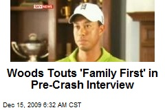 Woods Touts 'Family First' in Pre-Crash Interview