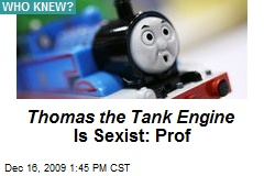 Thomas the Tank Engine Is Sexist: Prof