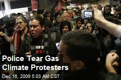 Police Tear Gas Climate Protesters