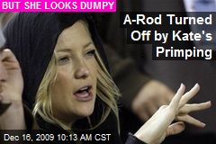 A-Rod Turned Off by Kate's Primping