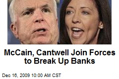 McCain, Cantwell Join Forces to Break Up Banks