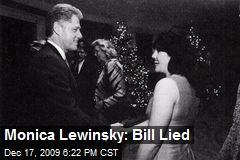 Monica Lewinsky: Bill Lied
