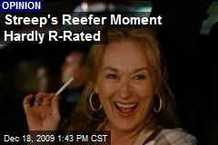 Streep's Reefer Moment Hardly R-Rated
