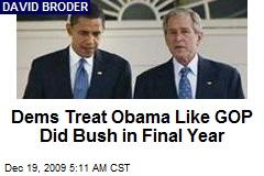 Dems Treat Obama Like GOP Did Bush in Final Year