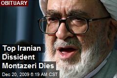 Top Iranian Dissident Montazeri Dies