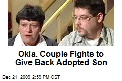 Okla. Couple Fights to Give Back Adopted Son