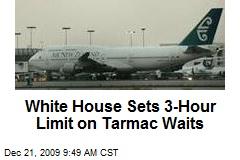 White House Sets 3-Hour Limit on Tarmac Waits