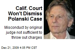 Calif. Court Won't Dismiss Polanski Case