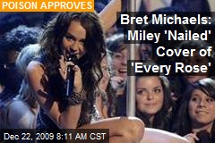 Bret Michaels: Miley 'Nailed' Cover of 'Every Rose'