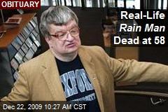 Real-Life Rain Man Dead at 58