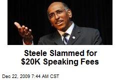 Steele Slammed for $20K Speaking Fees