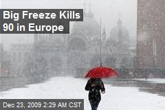 Big Freeze Kills 90 in Europe