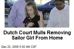 Dutch Court Mulls Removing Sailor Girl From Home