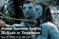 Avatar Success Sparks 3D Rush in Tinseltown