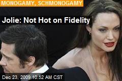 Jolie: Not Hot on Fidelity