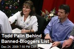 Todd Palin Behind Banned-Bloggers List