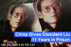 China Gives Dissident Liu 11 Years in Prison