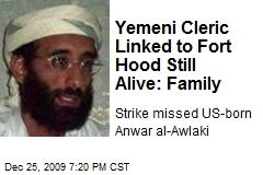 Yemeni Cleric Linked to Fort Hood Still Alive: Family