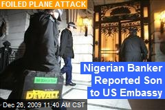 Nigerian Banker Reported Son to US Embassy