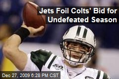 Jets Foil Colts' Bid for Undefeated Season