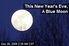 This New Year's Eve, A Blue Moon