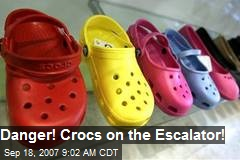 Danger! Crocs on the Escalator!