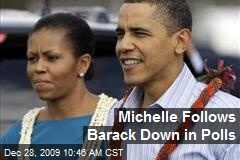 Michelle Follows Barack Down in Polls