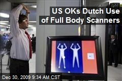 US OKs Dutch Use of Full Body Scanners