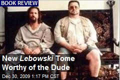 New Lebowski Tome Worthy of the Dude