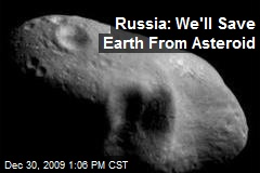 Russia: We'll Save Earth From Asteroid