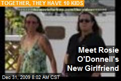 Meet Rosie O'Donnell's New Girlfriend