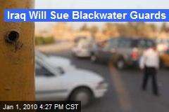 Iraq Will Sue Blackwater Guards