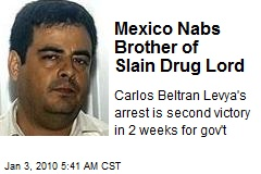 Mexico Nabs Brother of Slain Drug Lord