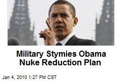 Military Stymies Obama Nuke Reduction Plan