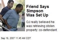 Friend Says Simpson Was Set Up
