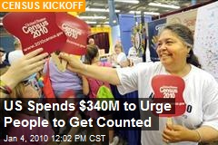 US Spends $340M to Urge People to Get Counted