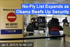 No-Fly List Expands as Obama Beefs Up Security