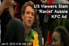 US Viewers Slam 'Racist' Aussie KFC Ad