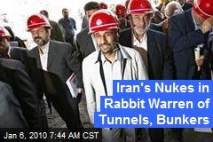 Iran's Nukes in Rabbit Warren of Tunnels, Bunkers