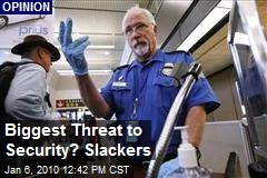 Biggest Threat to Security? Slackers