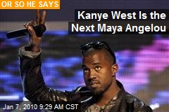 Kanye West Is the Next Maya Angelou