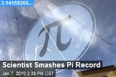 Scientist Smashes Pi Record