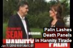 Palin Lashes Death Panels in Hannity Tirade